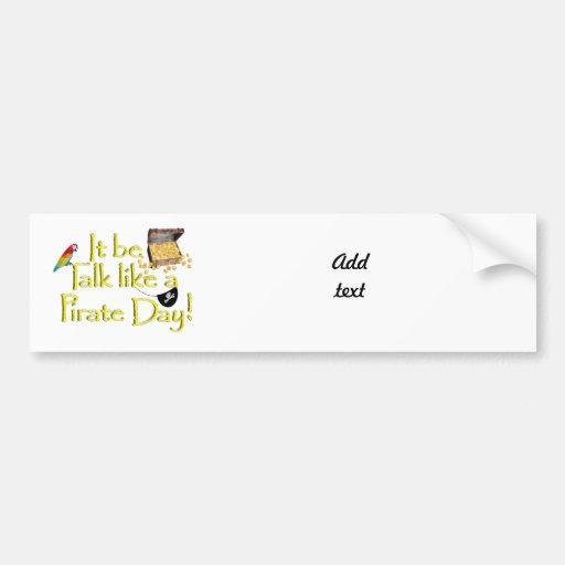 It Be Talk Like A Pirate Day! Bumper Sticker