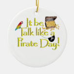 It Be Talk Like A Pirate Day! Christmas Ornament