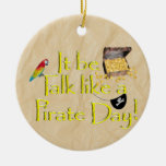 It Be Talk Like A Pirate Day! Christmas Ornaments