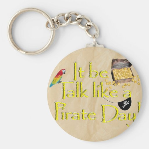 It Be Talk Like A Pirate Day! Keychains