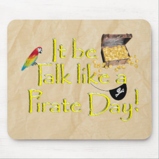 It Be Talk Like A Pirate Day! Mouse Pad