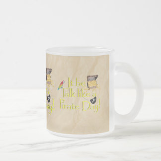 It Be Talk Like A Pirate Day! 10 Oz Frosted Glass Coffee Mug