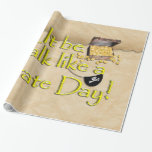 It Be Talk Like A  Pirate Day ! Wrapping Paper