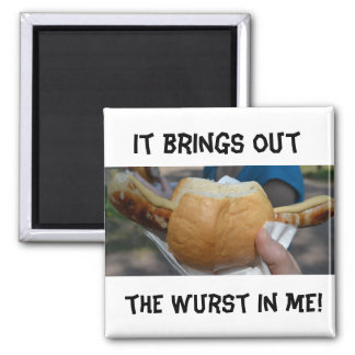 It Brings Out the Wurst in Me! Refrigerator Magnet