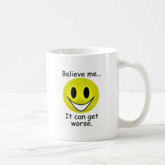 It Can Get Worse Classic White Coffee Mug