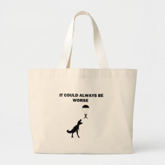 It Could Always Be Worse Large Tote Bag