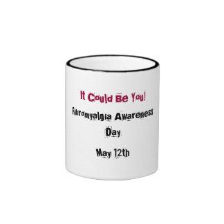 It Could Be You!, Fibromyalgia AwarenessDay, Ma... Ringer Coffee Mug