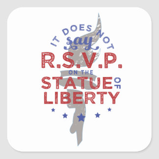 It Does Not Say RSVP on the Statue of Liberty Square Sticker