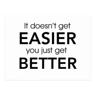 It Doesn't Get Easier You Just Get Better Postcard