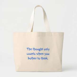 It doesn't count if you don't think (2) large tote bag