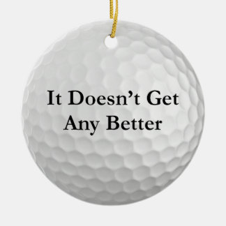 It Doesn't Get Any Better Double-Sided Ceramic Round Christmas Ornament