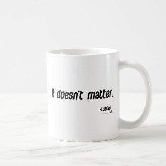 It doesn't matter coffee mug