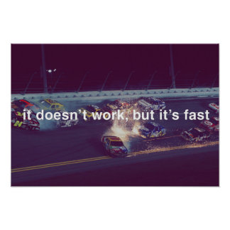 It Doesn't Work, But It's Fast Poster