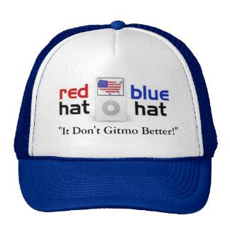 """""""It Don't Gitmo Better!"""" Trucker Hat"""