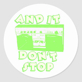 It Don't Stop Classic Round Sticker