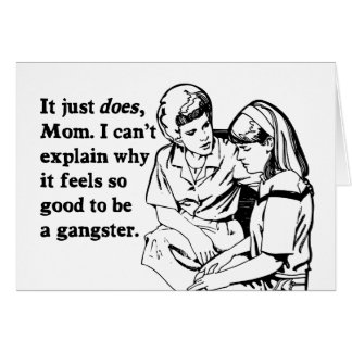 it feels good to be a gangster gangsta card