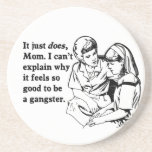 it feels good to be a gangster gangsta drink coasters