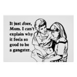 it feels good to be a gangster gangsta poster