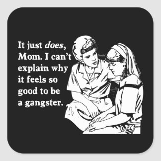 it feels good to be a gangster gangsta stickers