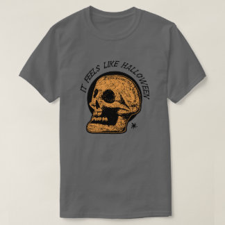 It Feels Like Halloween ( Black Text ) T-Shirt