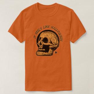 It Feels Like Halloween T-Shirt