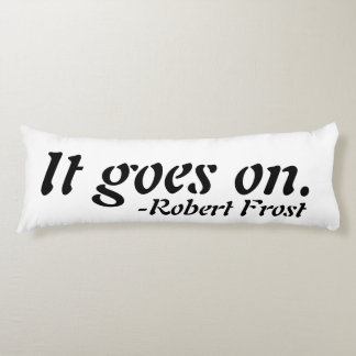 """""""It goes on"""" Robert Frost Inspirational Pillow"""