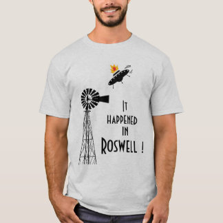 It Happened In Roswell T-Shirt