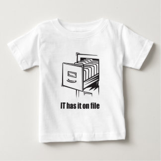 IT Has it On File Baby T-Shirt