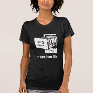 IT Has it On File T Shirt