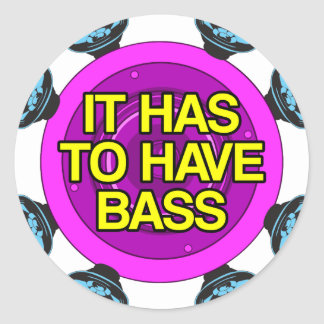 It has to have bass classic round sticker