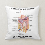It Helps To Have A Thick Skin (Anatomy Humor) Pillow