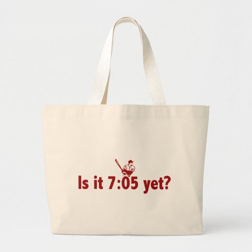 It is 7:05 Yet? (Philly Baseball) Tote Bags