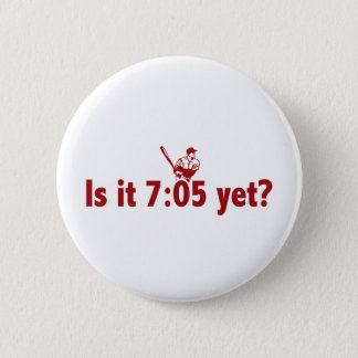 It is 7:05 Yet? (Philly Baseball) Button