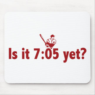 It is 7:05 Yet? (Philly Baseball) Mouse Pad