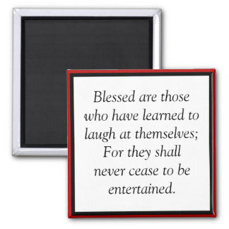 It is a blessing to learn to laugh at yourself 2 inch square magnet