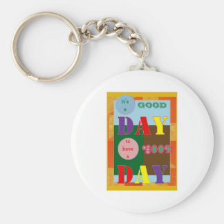 IT is a GOOD DAY to have a Good Day Key Chain