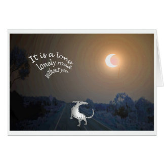 It is a long lonely road grey hound dog greeting card