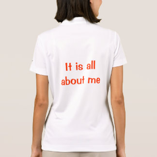 It is all about me polo t-shirts