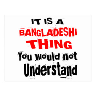 IT IS BANGLADESHI THING DESIGNS POSTCARD