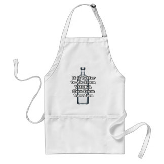 It is better to die from vodka than from boredom adult apron