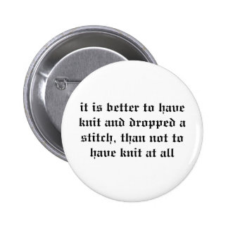 it is better to have knit and dropped a stitch pin