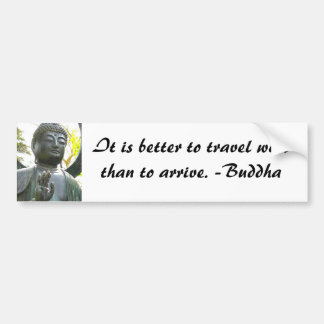 It is better to travel well Bumper Sticker