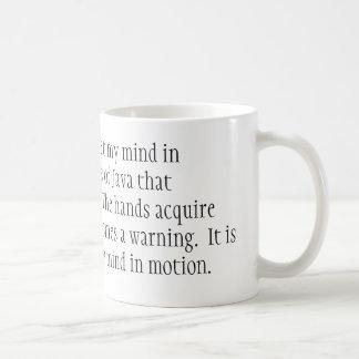 It is by caffeine alone I set my mind in motion... Classic White Coffee Mug