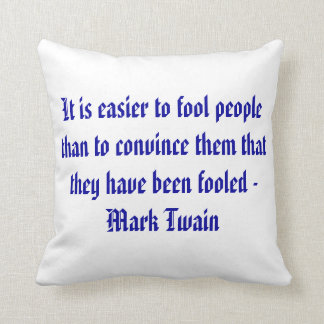 It is easier to fool people than to convince them throw pillow