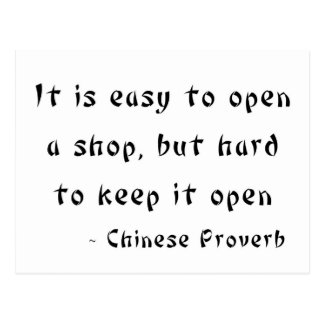 It is easy to open a shop but hard to keep it open postcard