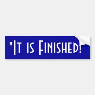 It is Finished Bumper Sticker