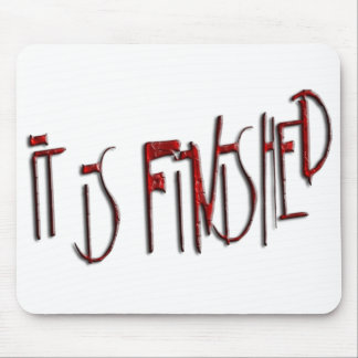"""""""It is Finished"""" Mouse Pad"""