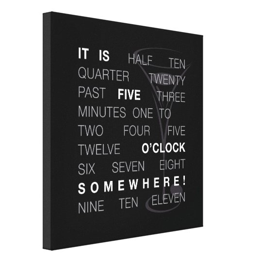 It Is Five O'Clock Somewhere! Canvas Print