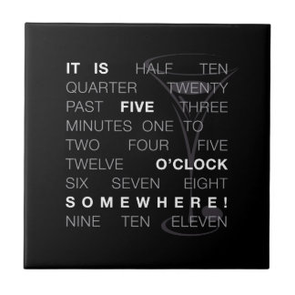 It Is Five O'Clock Somewhere! Tile