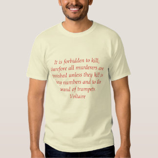It is forbidden to kill; therefore all murderer... t-shirt